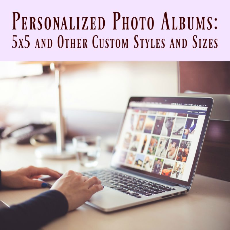 Personalized Photo Albums: 5x5 and Other Custom Styles and Sizes