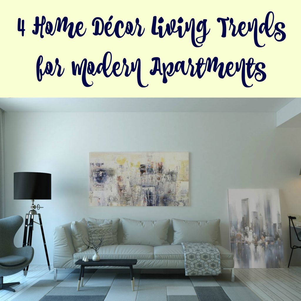 4 Home Décor Living Trends For Modern Apartments