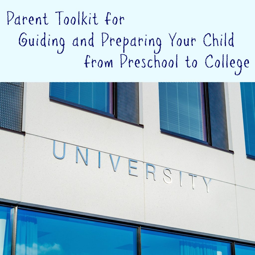 Parent Toolkit on Guiding and Preparing Your Child From Preschool to College
