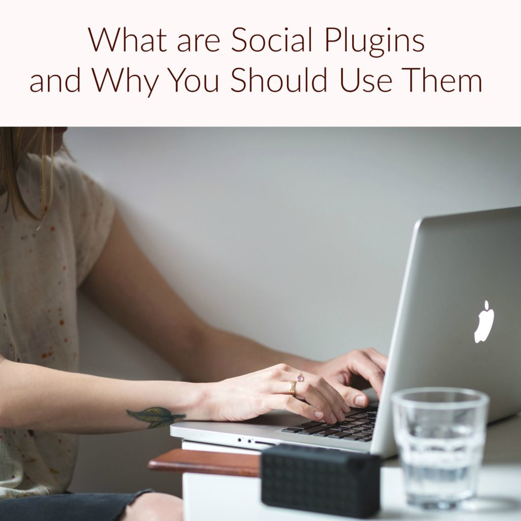 What are Social Plugins and Why You Should Use Them