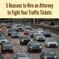 5 Reasons to Hire an Attorney to Fight Your Traffic Tickets