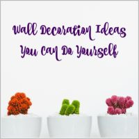 Wall Decoration Ideas You Can Do Yourself