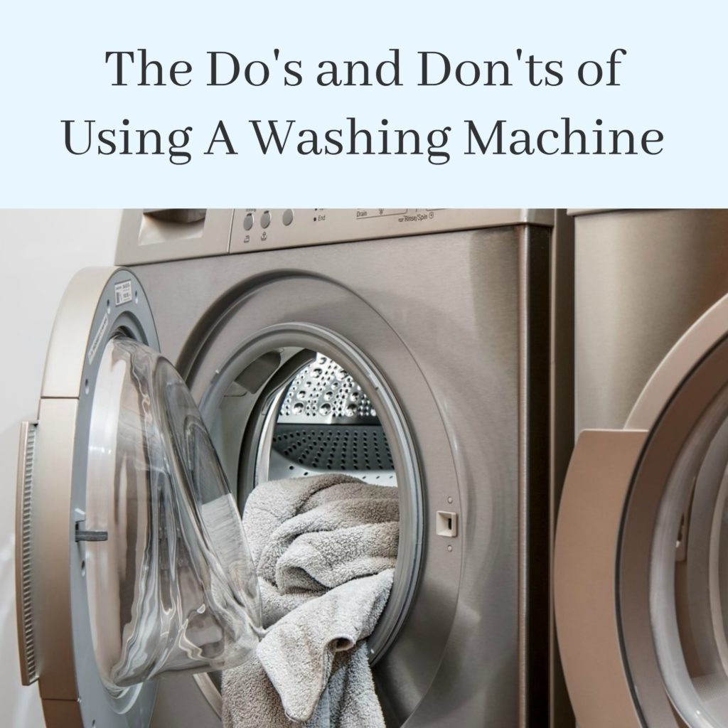 The Do's and Don'ts Of Using A Washing Machine