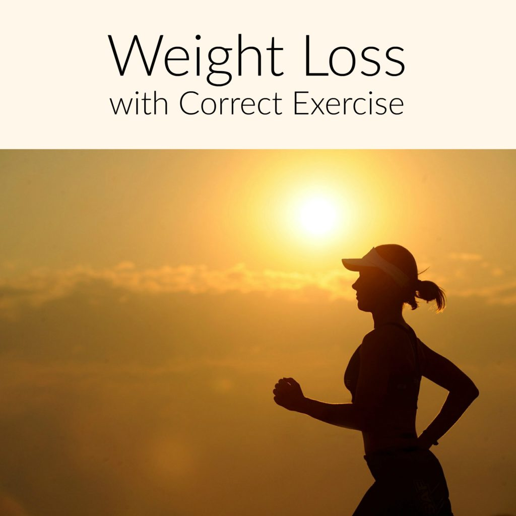 Weight Loss with Correct Exercise