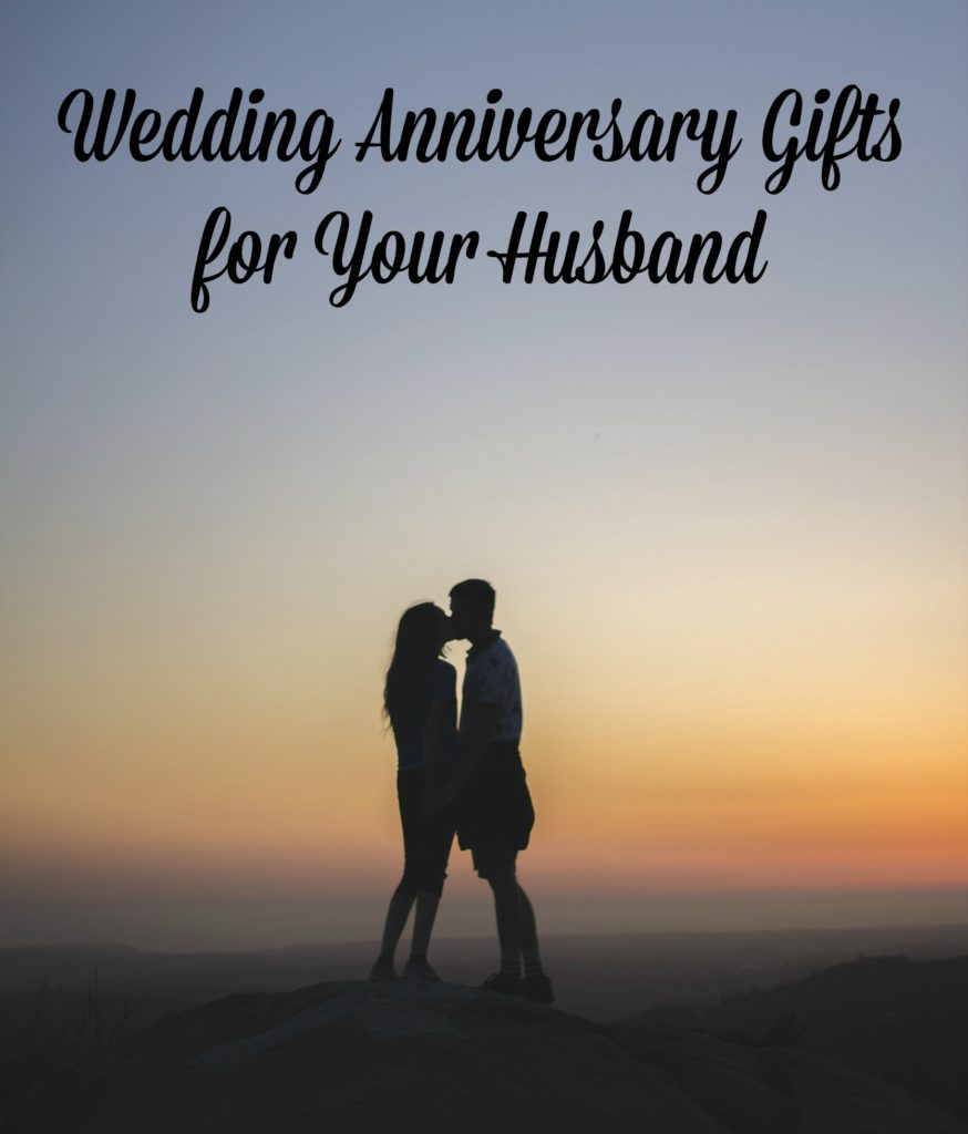 Wedding Anniversary Gifts for Your Husband