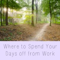 Where to Spend Your Days Off from Work