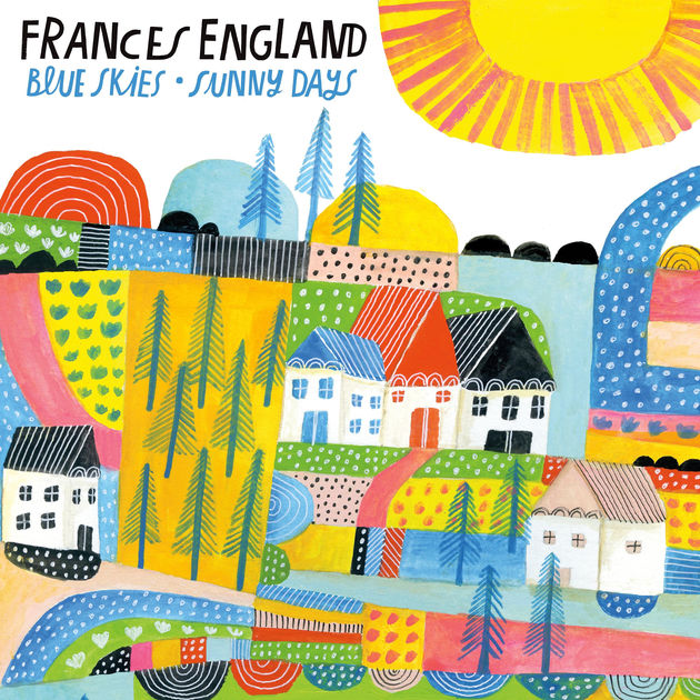 Frances England Blue Skies Sunny Days