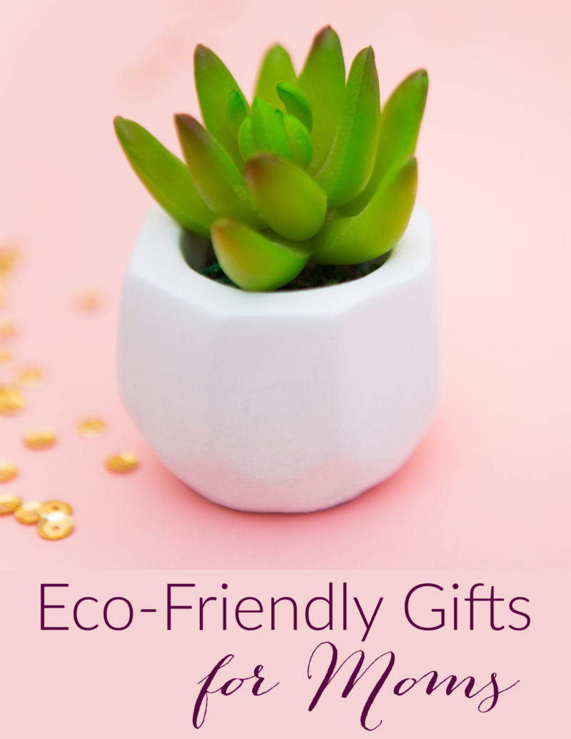 Eco-friendly Gifts for Moms